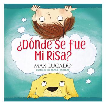 Donde Se Fue Mi Risa, by Max Lucado, Hardcover