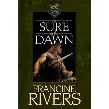 As Sure as the Dawn, Mark of the Lion Series, Book 3, by Francine Rivers