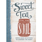 Sweet Tea for the Soul: Down-Home Devotions to Comfort the Heart, by Linda Kozar, Hardcover