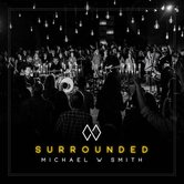 Surrounded, by Michael W. Smith, CD
