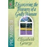 Woman After God's Own Heart Series: Discovering the Treasures of a Godly Woman: Proverbs 31