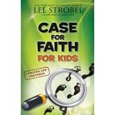 Case for a Faith for Kids, Updated and Expanded, by Lee Strobel, Robert Suggs & Robert Elmer