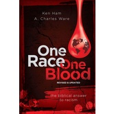 One Race One Blood: The Biblical Answer To Racism, by Ken Ham & A. Charles Ware, Paperback