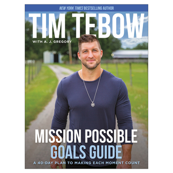 Pre-buy, Mission Possible Goals Guide: A 40-Day Plan to Making Each Moment Count, by Tim Tebow & AJ Gregory