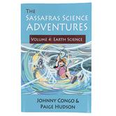 The Sassafras Science Adventures Volume 4 Earth Science, Paperback, Grades K-5