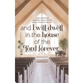 Salt & Light, I Will Dwell In The House Of The Lord Church Bulletins, 8 1/2 x 11 inches Flat, 100 Count