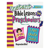 RoseKidz, Instant Bible Lessons For Preschoolers Activity Book I Am God's Child, Ages 2-5