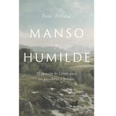 Pre-buy, Manso y Humilde: El Corazon de Cristo para los Pecadores y Heridos, by Dane C. Ortlund, Paperback