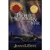 The Prophet, the Shepherd & the Star, The Epic Order Of The Seven, Book 3, by Jenny Cote, Paperback