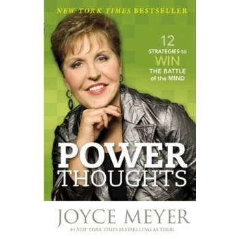 Power Thoughts: 12 Strategies to Win the Battle of the Mind, by Joyce Meyer