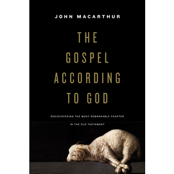 The Gospel According to God, by John MacArthur, Hardcover