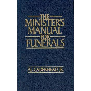 The Minister's Manual for Funerals, by Al Cadenhead, Jr.