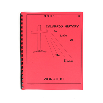 Colorado History in Light of the Cross Elementary Worktext Book 2, 35 Pages, Grades 3-6