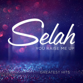 You Raise Me Up: Greatest Hits, by Selah, CD