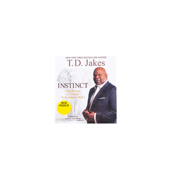 Instinct: Unleashing Your Natural Drive for Ultimate Success, by T. D. Jakes