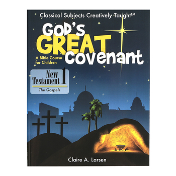 Classical Academic Press, God's Great Covenant New Testament Book 1, Student, 352 Pages, Grades 4-6