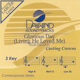 Glorious Day (Living He Loved Me), Accompaniment Track, As Made Popular by Casting Crowns, CD