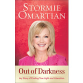 Out of Darkness: My Story of Finding True Light and Liberation, by Stormie Omartian