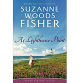 At Lighthouse Point, Three Sisters Island Series, Book 3, by Suzanne Woods Fisher, Paperback