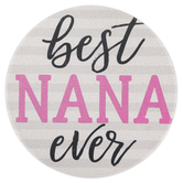 Carson Home Accents, Best Nana Ever Car Coaster, Absorbent Stoneware, 2 3/4 inches