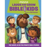 Laugh & Grow Bible for Kids: The Gospel in 52 Five-Minute Bible Stories, by Phil Vischer, Hardcover