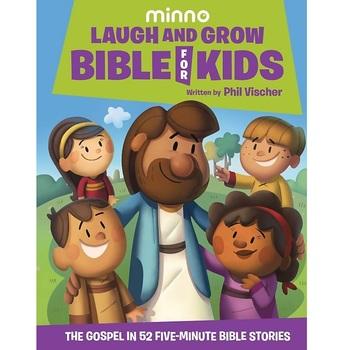 Laugh & Grow Bible for Kids: The Gospel in 52 Five-Minute Bible Stories, by Phil Vischer, Hardcover