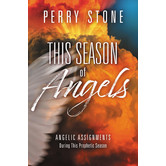 This Season of Angels: Angelic Assignments During This Prophetic Season, by Perry Stone, Hardcover