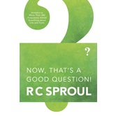 Now Thats A Good Question, by R. C. Sproul, Paperback