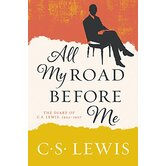 All My Road Before Me: The Diary of C. S. Lewis, by C. S. Lewis, Paperback