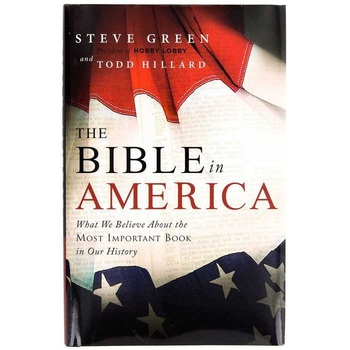 The Bible In America, by Steve Green and Todd Hillard
