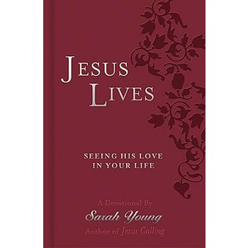 Jesus Lives Devotional: Seeing His Love in Your Life, by Sarah Young