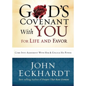 God's Covenant With You for Life and Favor, by John Eckhardt