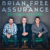 Beyond Amazed, by Brian Free & Assurance, CD