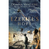 The Day of Ezekiels Hope, by Donna VanLiere, Paperback