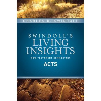 Swindoll's Living Insights New Testament Commentary on Acts, by Dr Charles R. Swindoll