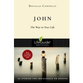 Lifeguide Bible Studies Series: John: The Way to True Life
