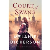 Court Of Swans, Dericott Tale Series, Book 1, by Melanie Dickerson, Hardcover
