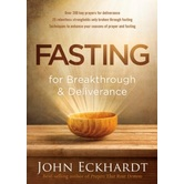 Fasting for Breakthrough and Deliverance, by John Eckhardt, Paperback