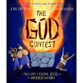 The God Contest, Tales That Tell The Truth Series, by Carl Laferton & Catalina Echeverri, Hardcover