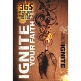 Ignite Your Faith: 365 Devotions to Set Your Faith on Fire, by Revell Books