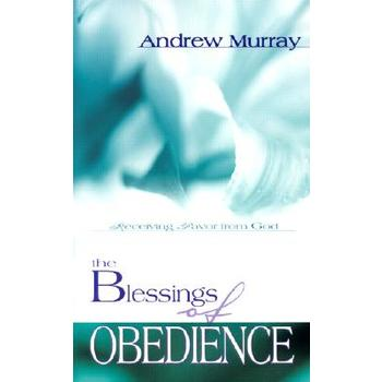 The Blessings of Obedience, by Andrew Murray