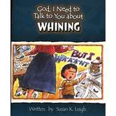 God, I Need to Talk to You about Whining, by Susan K. Leigh, Paperback
