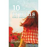 10 Ultimate Truths Girls Should Know, by Kari Kampakis, Paperback