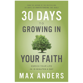 30 Days to Growing in Your Faith, by Max Anders, Paperback