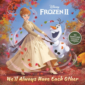 Disneys Frozen II, Well Always Have Each Other, by John Edwards, Paperback