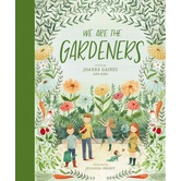 We Are The Gardeners, by Joanna Gaines and Julianna Swaney, Hardcover