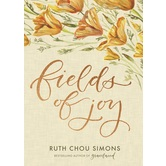 Fields of Joy, by Ruth Chou Simons, Hardcover