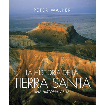 La Historia de la Tierra Santa, by Peter Walker and Lion Hudson