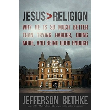 Jesus > Religion, by Jefferson Bethke