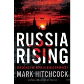 Russia Rising: Tracking the Bear in Bible Prophecy, by Mark Hitchcock